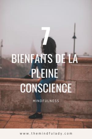 Pleine conscience 7 bienfaits